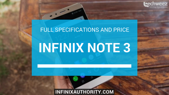Infinix Note 3 Full Specifications And Price - Infinix Authority